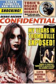 Debbie Rochon Confidential - My Years in Tromaville Exposed!