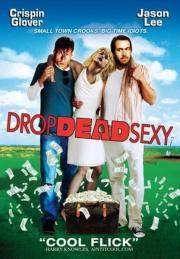Drop Dead Sexy - Totgesagte l(i)eben länger...