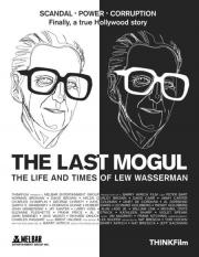 The Last Mogul - Life and Times of Lew Wasserman