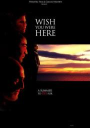 Wish You Were Here - A Summer To Die For