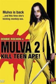 Mulva 2 - Kill Teen Ape!