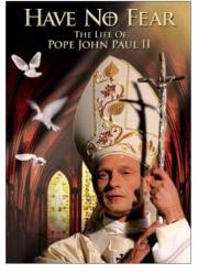 Fürchtet euch nicht! - Das Leben Papst Johannes Pauls 2.