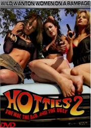 Hotties 2 - The Hot, the Bad, and the Ugly