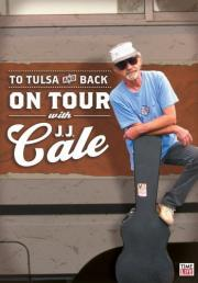 Auf Tour mit J.J. Cale - To Tulsa and Back