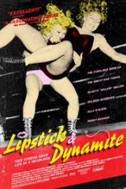 Lipstick & Dynamite, Piss & Vinegar - The First Ladies of Wrestling