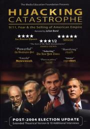 Hijacking Catastrophe - 9/11, Fear & the Selling of American Empire