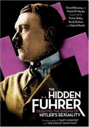 The Hidden Führer - Debating the Enigma of Hitler's Sexuality
