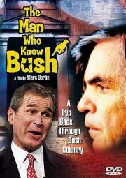 The Man Who Knew Bush