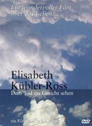 Alle Infos zu Elisabeth Kübler-Ross - Dem Tod ins Gesicht sehen