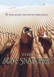 The Bone Snatcher - Das Grauen lauert in der Wüste