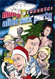 Moby Presents - Alien Sex Party