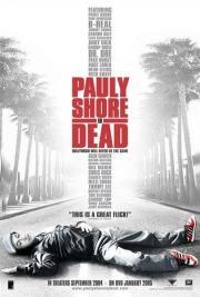 Pauly Shore Is Dead