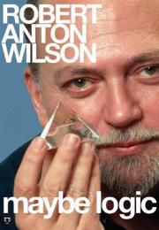 Alle Infos zu Maybe Logic - Leben und Gedanken von Robert Anton Wilson