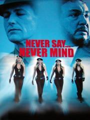 Never Say Never Mind - The Swedish Bikini Team