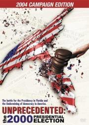 Unprecedented - The 2000 Presidential Election