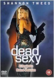 Alle Infos zu Dead Sexy - Sexy, aber tot!