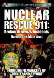 Nuclear Rescue 911 - Broken Arrows & Incidents