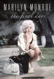Marilyn Monroe - Die letzten Tage