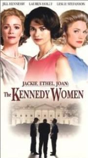 Jackie, Ethel, Joan - The Women of Camelot