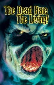 The Dead Hate the Living!