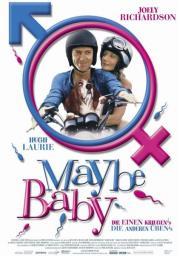 Maybe Baby - Die Einen kriegen's, die Anderen üben's