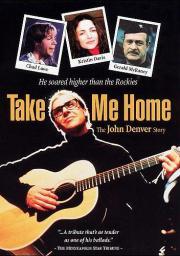 Take Me Home - The John Denver Story