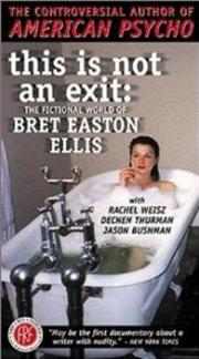 This Is Not an Exit - The Fictional World of Bret Easton Ellis