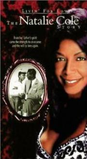 Livin' for Love - The Natalie Cole Story