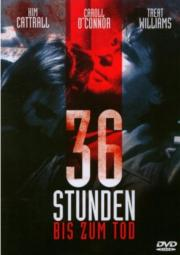 36 Stunden bis zum Tod