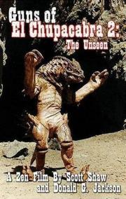 Guns of El Chupacabra 2 - The Unseen