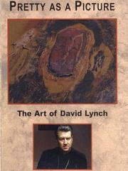 Pretty as a Picture - The Art of David Lynch