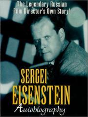Sergej Eisenstein. Autobiographie