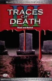 Traces of Death 3