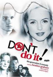 Alle Infos zu Generation X - Don't Do It