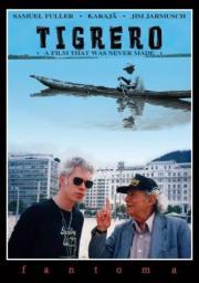Tigrero - Ein Film, der nie gemacht wurde