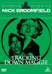 Tracking Down Maggie - The Unofficial Biography of Margaret Thatcher