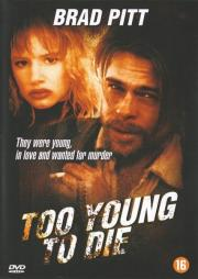 Alle Infos zu Too Young to Die