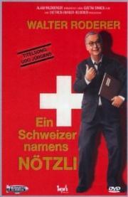 Alle Infos zu Ein Schweizer namens Nötzli
