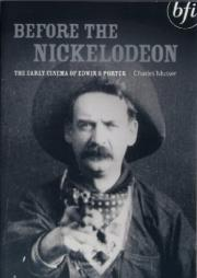 Before the Nickelodeon - The Early Cinema of Edwin S. Porter