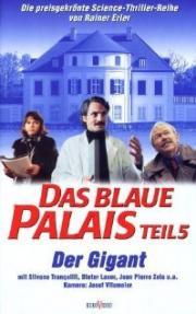 Das Blaue Palais - Der Gigant