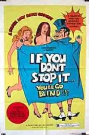 If You Don't Stop It... You'll Go Blind!!!