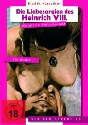 Die Liebesorgien des Heinrich VIII.