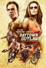 Alle Infos zu The Baytown Outlaws