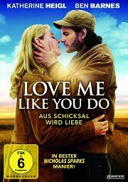 Alle Infos zu Love Me Like You Do - Aus Schicksal wird Liebe
