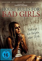 House Rules for Bad Girls - Befolge die Regeln oder stirb