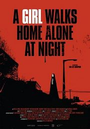 Alle Infos zu A Girl Walks Home Alone at Night