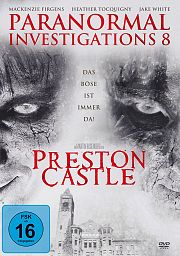 Paranormal Investigations 8 - Preston Castle