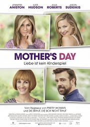 Alle Infos zu Mother's Day - Liebe ist kein Kinderspiel