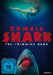 Alle Infos zu Zombie Shark - The Swimming Dead
