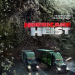 """Vergesst """"Geostorm"""", der """"Hurricane Heist""""-Trailer stürmt rein!"""